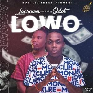 DOWNLOAD MP3: LaCrown Ft. QDot – Lowo