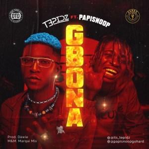 DOWNLOAD MP3: Tepidz – Gbona Ft. Papisnoop
