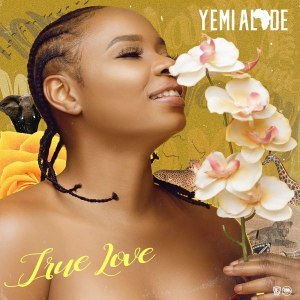 DOWNLOAD Yemi Alade – True Love MP3