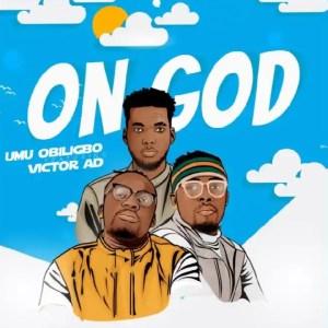 DOWNLOAD MP3: Umu obiligbo ft Victor ad – On God