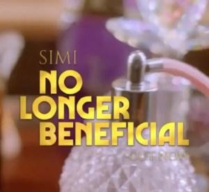 VIDEO: Simi — No Longer Beneficial