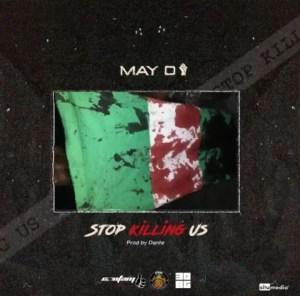 DOWNLOAD MP3: May D – Stop Killing Us