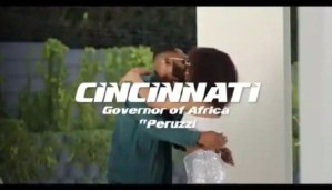 VIDEO: Governor Of Africa – Cincinnati ft Peruzzi (Starring Davido)