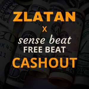 Download Freebeat:- Zlatan – Cashout (Prod By Sensebeat)