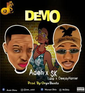 Download Music Mp3:- Adeh Ft SK – Demo