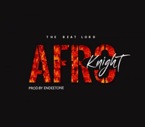 Download Freebeat:- Afro Knight (Prod By Endeetone)