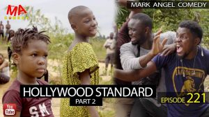 Download Comedy Video:- Mark Angel – Hollywood Standard (Part 2)