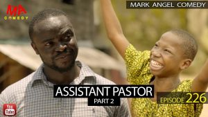 Download Comedy Video:- Mark Angel – Assistant Pastor (Part 2)