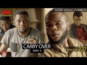 Download Comedy Video:- Mark Angel – Carry Over (Part 3)