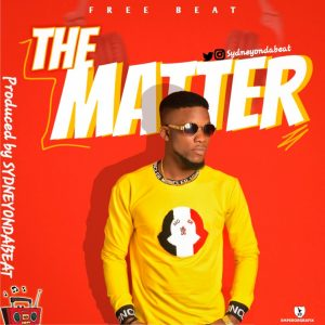 Download Freebeat:- The Matter (Prod By Sydneyondabeat)