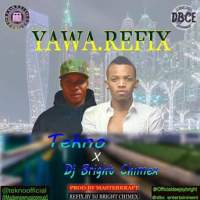 Music: Tekno - yawa ft. Dj Bright Chimex (Refix)