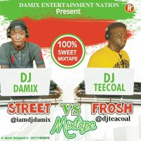MIXTAPE: DJ DAMIX × DJ TEECOAL - STREET vs FROSH MIXTAPE