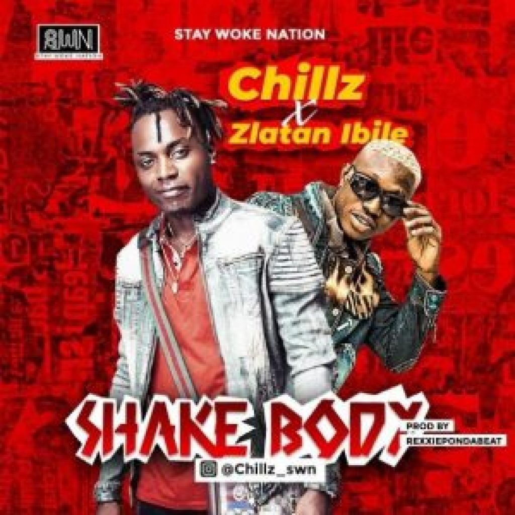 [music] Chillz - Shake body ft Zlatan 1