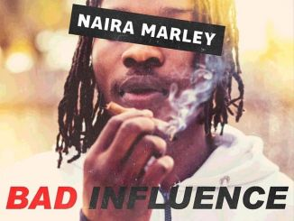 Download mp3:Naira Marley - Bad Influence