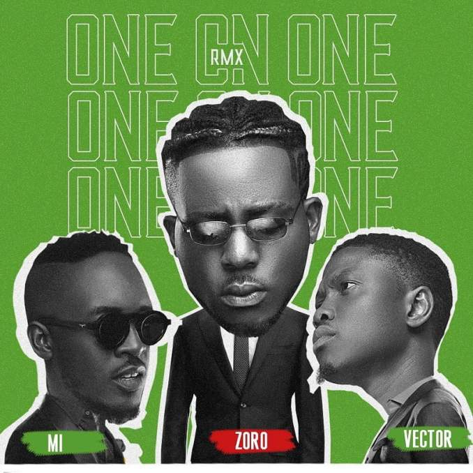 Download mp3: Zoro - One On One Remix Ft. M.I Abaga x Vector