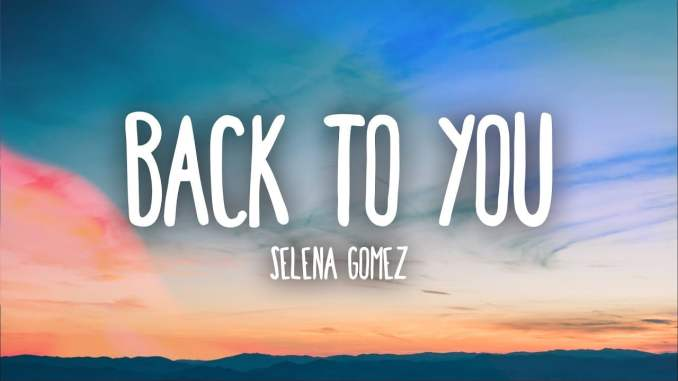Download mp3: Selena Gomez - Back To You