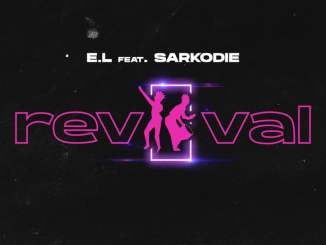 Download Mp3: E.L - Revival Ft. Sarkodie