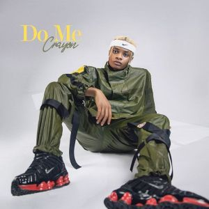 Download Mp3: Crayon - Do Me