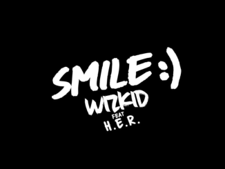 Download Mp3: Wizkid - Smile Ft. H.E.R