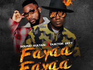 Download: Sound Sultan – Fayaa Fayaa ft. Duktor Sett mp3