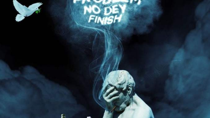 Download mp3: Erigga - Problem No Dey Finish