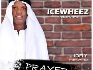 Download Mp3: Icewheez - Prayer Ft Joely