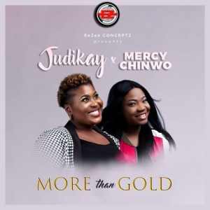 Judikay - More Than Gold Mp3 Download Ft Mercy Chinwo