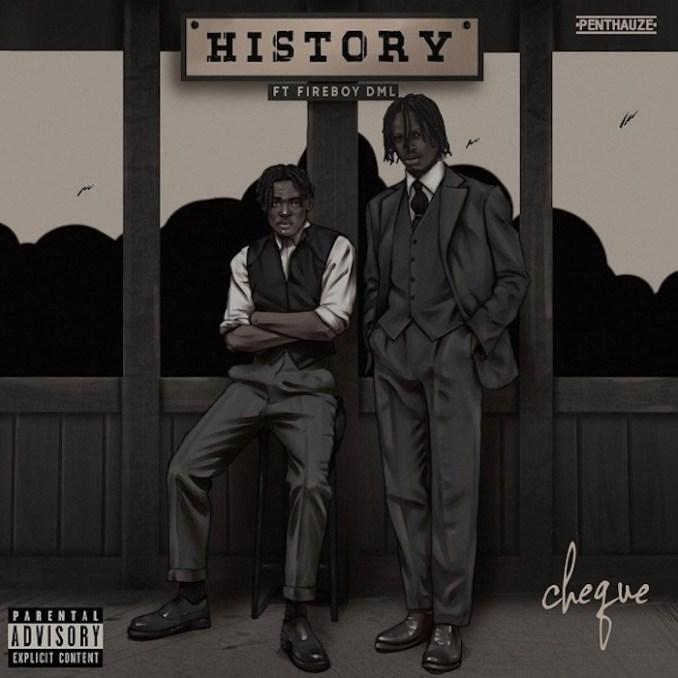 Cheque Ft Fireboy DML - History Mp3 Download