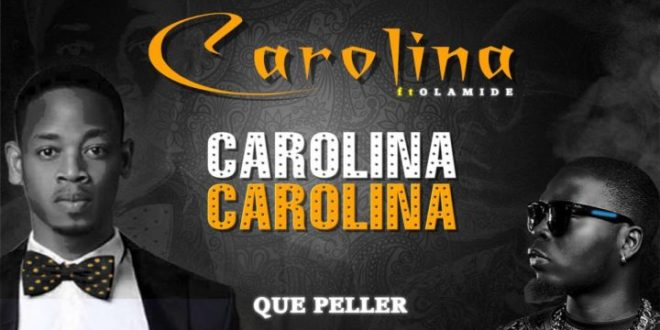 Que Peller – Carolina Ft. Olamide