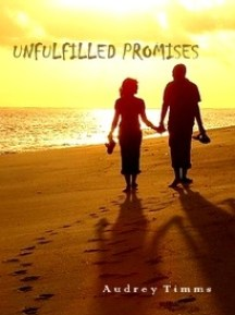 [Story] Unfulfilled Promises Part 2 [Complete Episodes]