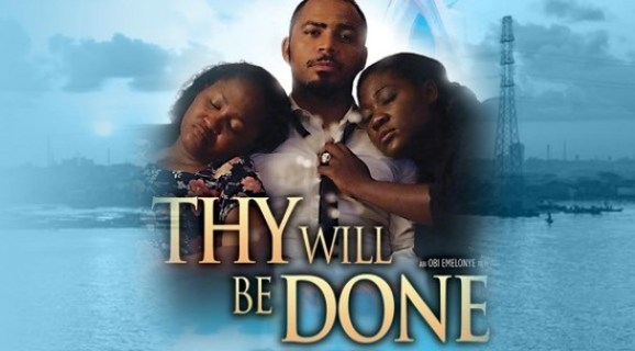 Thy Will Be Done – Nollywood Movie