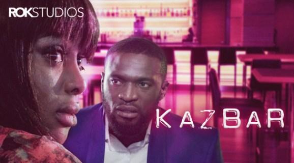 Kaz Bar – Nollywood Movie