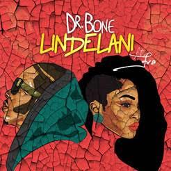 """Dr Bone – """"Lindelani"""" ft. Eva Alordiah"""