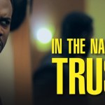 In The Name Of Trust - Nollywood Movie