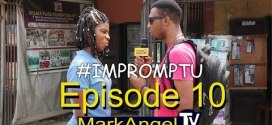 VIDEO: Mark Angel TV Impromptu – Episode 10