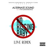 AUDIO & VIDEO Alternate Sound Ft. Patoranking – No Kissing (Live Remix)