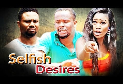 Selfish Desires 4 – (Zubby Michael)   Nollywood movie