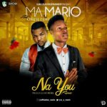 Ma Mario Ft. Oritsefemi – Na You (Remix)