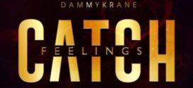 Dammy Krane – Catch Feelings (New Song)