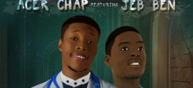 Acer Chap – You Guide My Way ft Jeb Ben