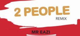 Mr. Eazi ft. Small Doctor & Nakamura – 2 People (Remix)