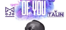 Mojo – All Because Of You ft. Taleen