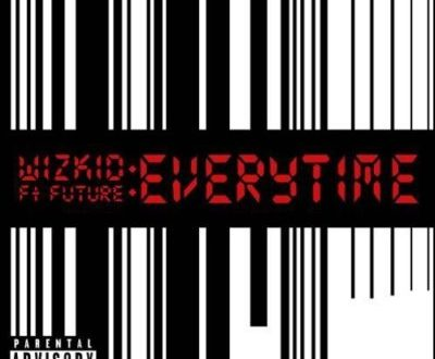 Wizkid – Everytime f. Future (New Song) (Prod. By Shizzi)