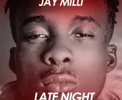 Jay Milli – Late Night