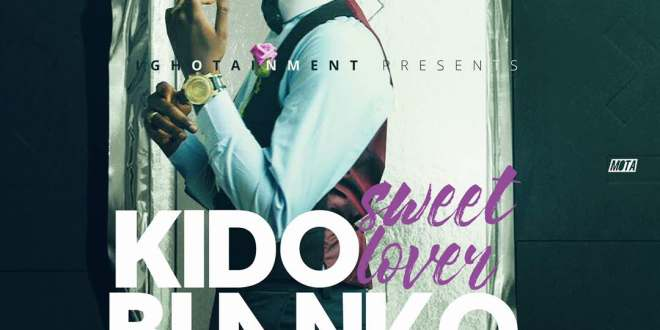 Kido Blanko – Sweet Lover (New Song)