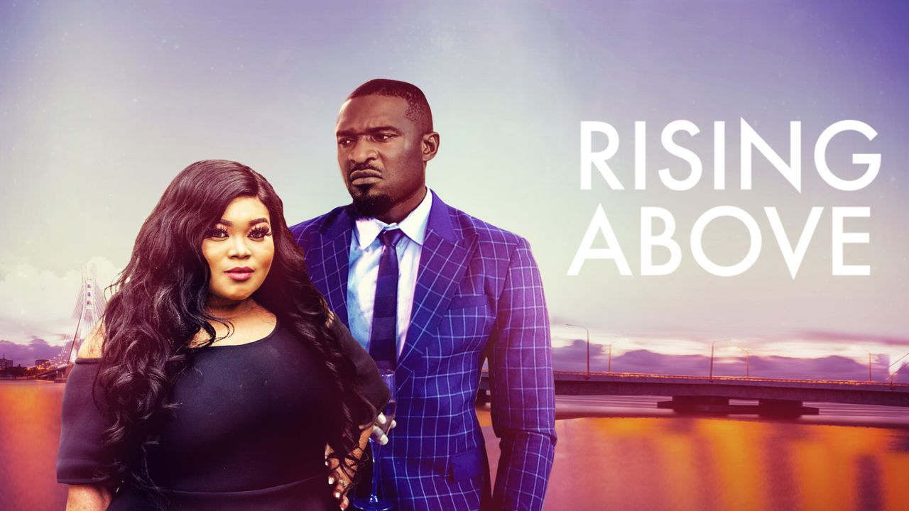 Rising Above – Nollywood Movie | Mp4 DOWNLOAD