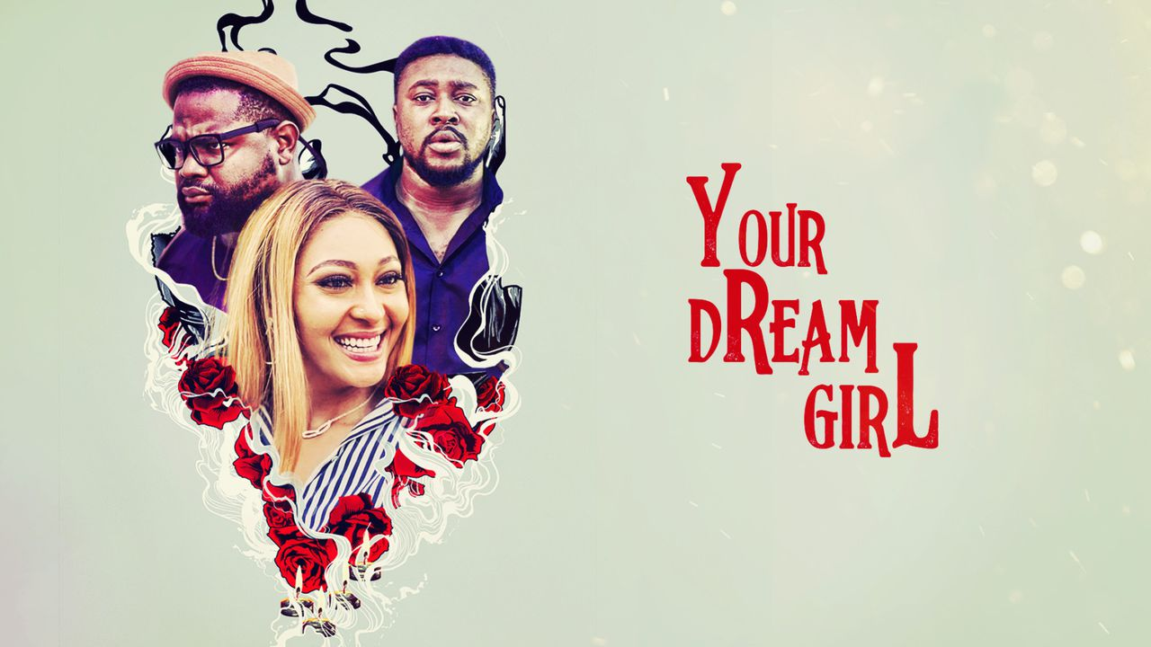 Your Dream Girl – Nollywood Movie | Mp4 DOWNLOAD