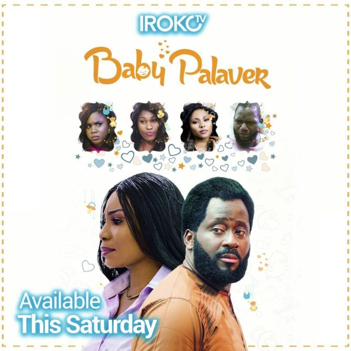 NEW MOVIE: Baby Palaver [ Nollywood | 2020 ]