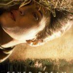 Movie: Fever Dream (2021)   Mp4 DOWNLOAD