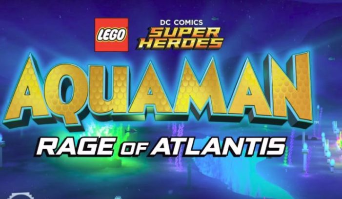 lego-dc-comics-super-heroes-aquaman-rage-of-atlantis-2018